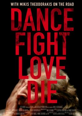Dance Fight Love Die: Unterwegs mit Mikis Theodorakis Poster