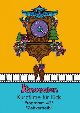 KinoEulen - Kurzfilme für Kids: Programm #25 Poster